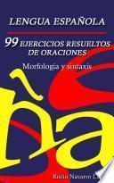 99 Ejercicios Resueltos De Oraciones   Morfología Y Sintaxis