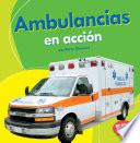 Ambulancias En Accion (ambulances On The Go)