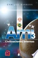 libro Ami 3. Civilizaciones Internas