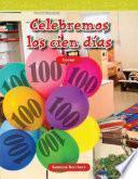 Celebremos Los Cien Dias / Celebrate 100 Days