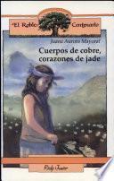 Cuerpos De Cobre, Corazones De Jade