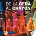 De La Cera Al Cray›n