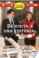 De Visita A Una Editorial (a Visit To A Publisher): Early Fluent (nonfiction Readers)