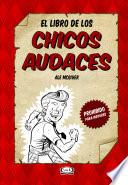El Libro De Los Chicos Audaces / The Book Of Audacious Boys