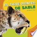 El Tigre Dientes De Sable (saber Toothed Cat)