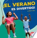 El Verano Es Divertido! (summer Is Fun!)