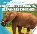 Enormous Elephants / Elefantes Enormes