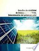 Estudios De Viabilidad De Instalaciones Solares. Determinación Del Potencial Solar