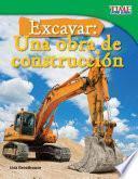 Excavar: Una Obra De Construcción