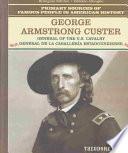 George Armstrong Custer: General De La Caballeria Estadounidense
