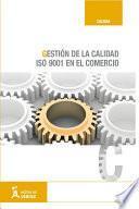 Gestión De La Calidad (iso 9001/2008) En El Comercio