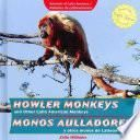 libro Howler Monkeys And Other Latin American Monkeys / Monos Aulladores Y Otros Monos De Latinoam Rica
