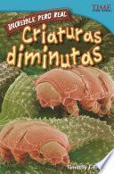 Incre'ble Pero Real: Criaturas Diminutas