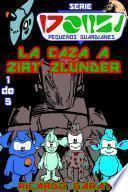 La Caza A Zirt Zlunder