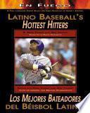 Latino Baseball S Hottest Hitters