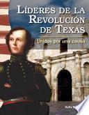 Líderes De La Revolución De Texas: Unidos Por Una Causa (leaders In The Texas Revolution:
