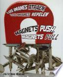 Los Imanes Atraen, Los Imanes Repelen/magnets Push, Magnets Pull