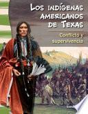 Los Indígenas Americanos De Texas: Conflicto Y Supervivencia (american Indians In Texas: C