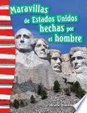 Maravillas De Estados Unidos Hechas Por El Hombre (america S Man Made Landmarks)