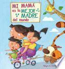 Mi Mamá Es La Mejor Madre Del Mundo (fixed Layout)