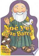 Noe Y El Gran Barco/ Noa And The Great Boat