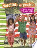 Nostoros, El Pueblo: Valores Cívicos En Estados Unidos (we The People: Civic Values In America)
