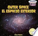 Outer Space / El Espacio Exterior