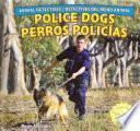 Police Dogs/perros Policias