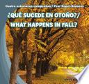 Qu Sucede En Otoo? / What Happens In Fall?