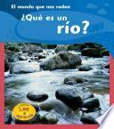Qué Es Un Río?