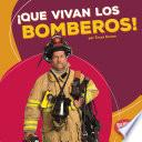 ¡que Vivan Los Bomberos! (hooray For Firefighters!)