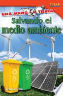 Salvando El Medio Ambiente = Saving The Environment
