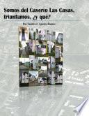 Somos Del Caserío Las Casas, Triunfamos, ¿y Qué?