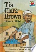 Tia Clara Brown/aunt Clara Brown