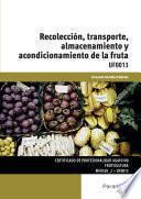 Uf0013 Recolección, Transporte, Almacenamiento Y Acondicionamiento De La Fruta