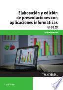 Uf0329   Elaboración Y Edición De Presentaciones Con Aplicaciones Informáticas