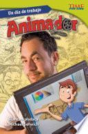 Un D A De Trabajo: Animador (all In A Day S Work: Animator)