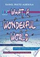libro What A Wonderful World (qué Mundo Tan Maravilloso)