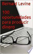 100 Oportunidades Para Producir Dinero