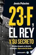 23 F, El Rey Y Su Secreto