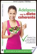 Descargar Adelgaza Con La Dieta Coherente Amil Lopez Vieitez Libros Gratis
