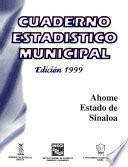 Ahome Estado De Sinaloa. Cuaderno Estadístico Municipal 1999