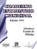 Almoloya Estado De Hidalgo. Cuaderno Estadístico Municipal 1999