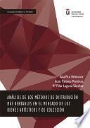 Análisis De Los Métodos De Distribución Más Rentables En El Mercado De Los Bienes Artísticos Y De Colección
