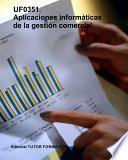 Aplicaciones Informáticas De La Gestión Comercial. Uf0351