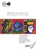 Artes Visuais, Dança, Música E Teatro: Práticas Pedagógicas E Colaborações Docentes
