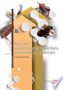 Atención Sanitaria Básica Domiciliaria A Personas Dependientes. Manual Teórico