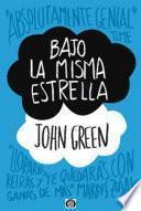 Bajo La Misma Estrella   John Green