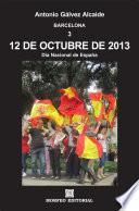 Barcelona. 12 De Octubre De 2013. Día Nacional De España