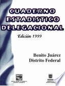 Benito Juárez Distrito Federal. Cuaderno Estadístico Delegacional 1999